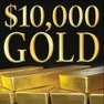 $10,000 gold, is it possible?
