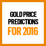 Gold price predictions for 2016