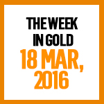 Gold News: 18 March, 2016