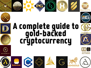 A guide to gold-backed cryptocurrency – Goldscape net