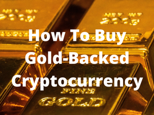 How to <bold>buy</bold> <bold>gold</bold>-backed cryptocurrency